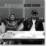 SLOW DOWN 「SLOW DOWN ...Up...」